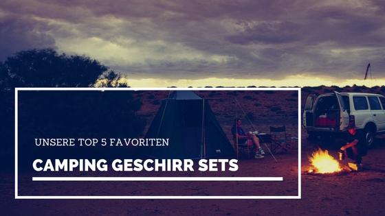 camping geschirr sets unsere top 5 favoriten