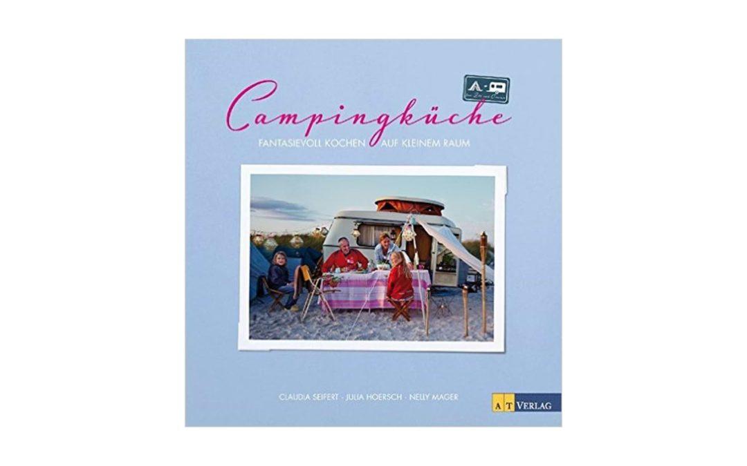 Campingküche: Fantasievoll kochen auf kleinem Raum