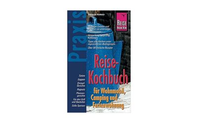 Reise Know-How Praxis: Reise-Kochbuch
