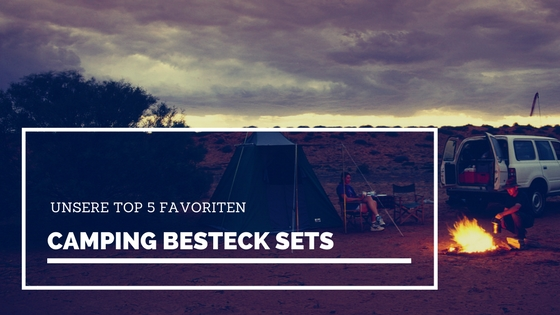 camping besteck sets unsere top 5 favoriten
