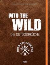 Into The Wild: Die Outdoorküche Camping Kochbuch