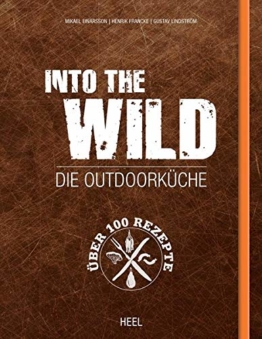 Into The Wild: Die Outdoorküche Camping Kochbuch